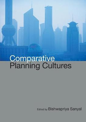 Comparative Planning Cultures by Sanyal Bishwapriya