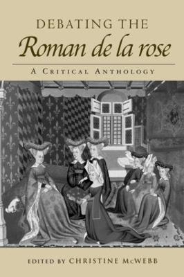 Debating the Roman de la Rose A Critical Anthology by Earl Jeffrey Richards