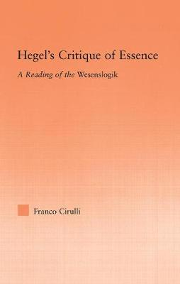Hegel's Critique of Essence by Franco Cirulli