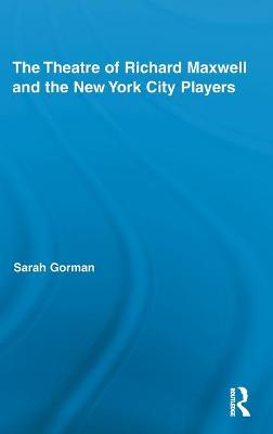 The Theatre of Richard Maxwell and the New York City Players by Sarah (Roehampton University, UK) Gorman