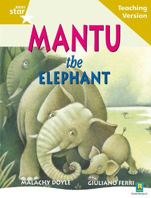 Rigby Star Guided Reading Gold Level: Mantu the Elephant Teaching Version by
