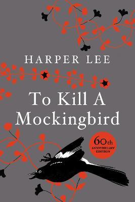 To Kill a Mockingbird: 50th Anniversary Collector's Hardback Edition by Harper Lee
