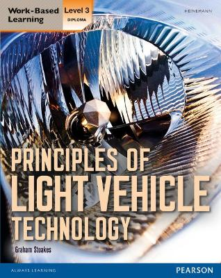 Level 3 Diploma Principles of Light Vehicle Technology Candidate handbook by Graham Stoakes, Graham Stoakes