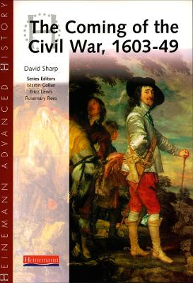 Heinemann Advanced History: The Coming of the Civil War 1603-49 by David Sharp