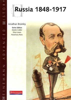Heinemann Advanced History: Russia 1848-1917 by Jonathan Bromley