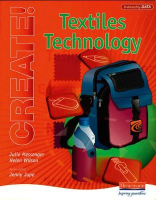 Create! Textiles Technology Student Book by Julie Messenger, Helen Wilson