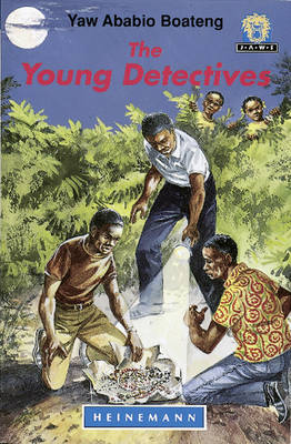 The Young Detectives by Yaw Ababio Boateng