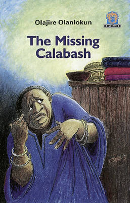 The Missing Calabash by Olajire Olanlokun