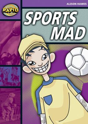 Rapid Stage 1 Set B: Sports Mad (Series 1) by Alison Hawes