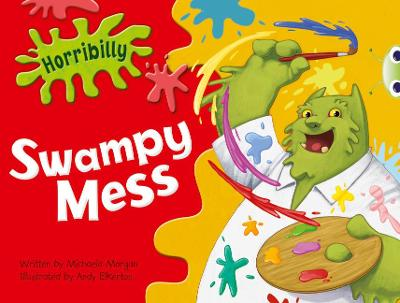 BC Green C/1B Horribilly: Swampy Mess by Michaela Morgan