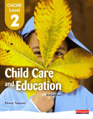 CACHE Level 2 in Child Care and Education Student Book by Penny Tassoni