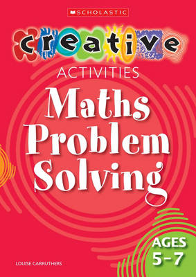 Maths Problem Solving Ages 5-7 by Louise Carruthers
