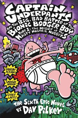The Big, Bad Battle of the Bionic Booger Boy Night of the Nasty Nostril Nuggets by Dav Pilkey