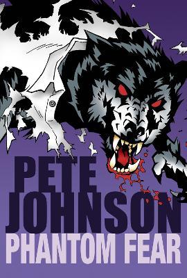 Phantom Fear by Pete Johnson