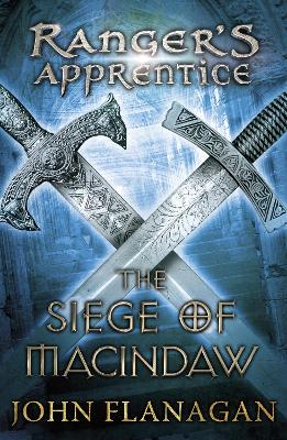 The Siege of Macindaw (Ranger's Apprentice Book 6) by John (Author) Flanagan