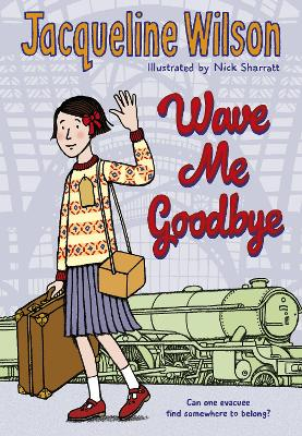 Cover for Wave Me Goodbye by Jacqueline Wilson