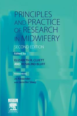 Principles and Practice of Research in Midwifery by Elizabeth R. Cluett, Rosalind Bluff