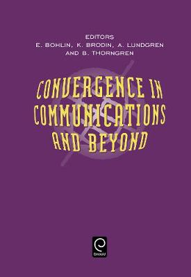 Convergence in Communications and Beyond by Erik Bohlin