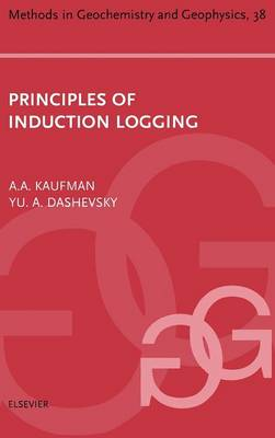 Principles of Induction Logging by Avital (Department of Geophysics, Colorado School of Mines, Golden, CO, USA) Kaufman