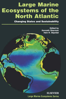 Large Marine Ecosystems of the North Atlantic Changing States and Sustainability by Kenneth Sherman