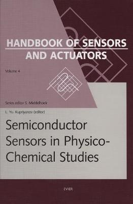 Semiconductor Sensors in Physico-Chemical Studies Translated from Russian by V.Yu. Vetrov by L. Yu Kupriyanov