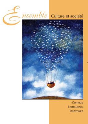 Ensemble Culture et Societe by Raymond F. Comeau, Normand J. Lamoureux, Marie-Paule Tranvouez