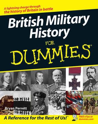 British Military History For Dummies by Bryan Perrett