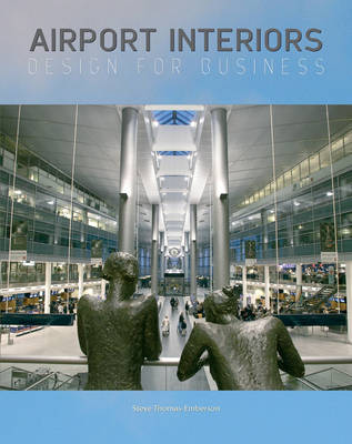 Airport Interiors Design for Business by Steve Thomas-Emberson