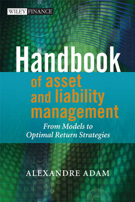 Handbook of Asset and Liability Management From Models to Optimal Return Strategies by Alexandre Adam