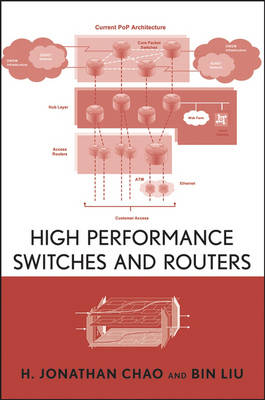 High Performance Switches and Routers by H.Jonathan Chao, Bin Liu