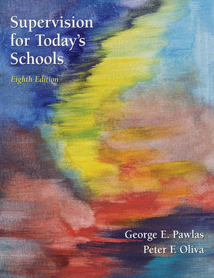 Supervision for Today's Schools by George E. Pawlas, Peter F. Oliva