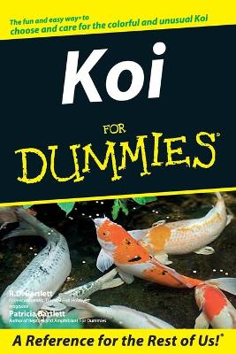 Koi For Dummies by R. D. Bartlett, Patricia P. Bartlett