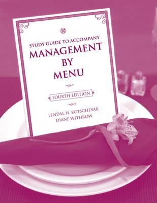 Management By Menu 4E Study Guide by Lendal H. Kotschevar, Diane Withrow, Marcel R. Escoffier