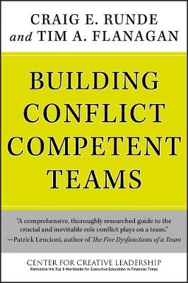 Building Conflict Competent Teams by Craig E. Runde, Tim A. Flanagan