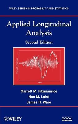 Applied Longitudinal Analysis by Garrett Fitzmaurice, Nan M. Laird, James H. Ware