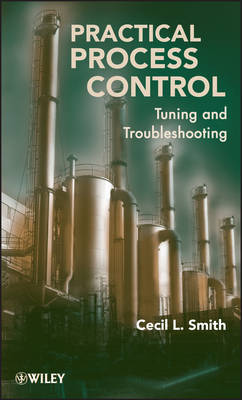 Practical Process Control Tuning and Troubleshooting by Cecil L. Smith