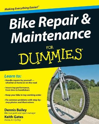 Bike Repair and Maintenance For Dummies by Dennis Bailey, Keith Gates