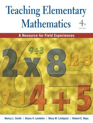 Teaching Elementary Mathematics A Resource for Field Experiences by Nancy L. Smith, Diana V. Lambdin, Mary M. Lindquist, Robert E. Reys