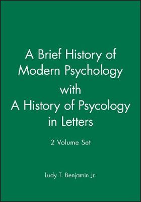 A Brief History of Modern Psychology with A History of Psycology in Letters 2 Volume Set by Ludy T., Jr. Benjamin