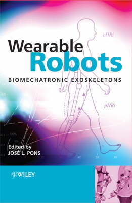 Wearable Robots Biomechatronic Exoskeletons by Jose L. Pons