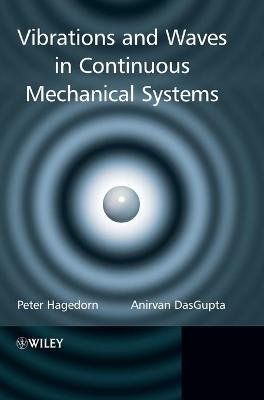 Vibrations and Waves in Continuous Mechanical Systems by Peter Hagedorn, Anirvan DasGupta