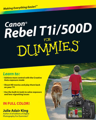 Canon EOS Rebel T1i/500D for Dummies by Julie Adair King