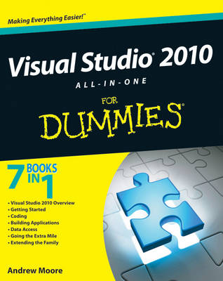 Visual Studio 2010 All-in-One For Dummies by Andrew Moore, Rick Leinecker