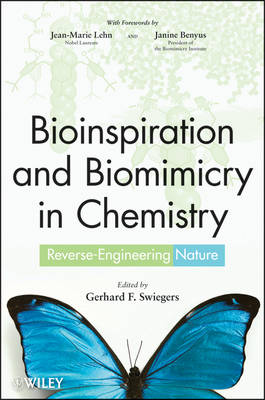 Bioinspiration and Biomimicry in Chemistry Reverse-Engineering Nature by Jean-Marie Lehn, Janine Benyus