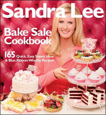 Bake Sale Cookbook by Sandra Lee