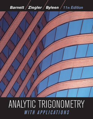 Analytic Trigonometry with Applications 11E by Raymond A. Barnett, Michael R. Ziegler, Karl E. Byleen, Dave Sobecki