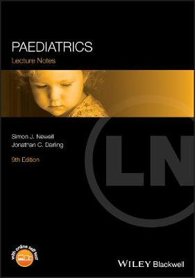 Paediatrics Lecture Notes 9E by Simon J. Newell, Jonathan C. Darling