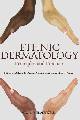 Ethnic Dermatology Principles and Practice by Ophelia E. Dadzie, Andrew F. Alexis, Antoine Petit