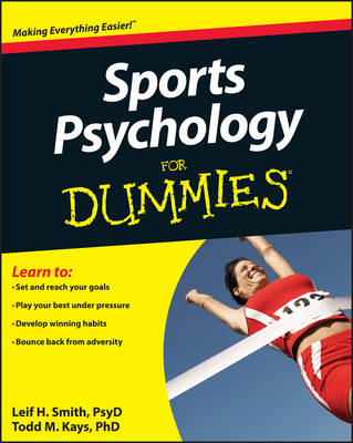 Sports Psychology for Dummies by Leif H. Smith, Todd M. Kays