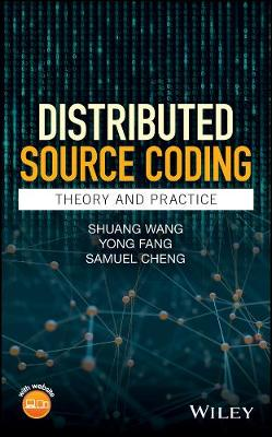 Distributed Source Coding by Shuang Wang, Yong Fang, Vladimir Stankovic, Lina Stankovic